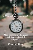Cover for Minut för minut - min väg ut ur ångest och depression