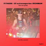 Cover for FITNESS till extremsporten IRONMAN Kapitel 1- Tiden som gymtjej