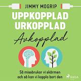 Cover for Uppkopplad, urkopplad, avkopplad