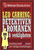 Cover for Leo Carring: Detektiven i romanen och verkligheten nr 3. Samling med tio texter om verkliga brott