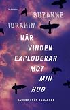 Cover for När vinden exploderar mot min hud: Dagbok från Damaskus