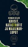 Cover for Kriisit, katastrofit ja maailmanloput