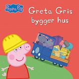 Cover for Greta Gris bygger hus