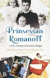 Cover for Prinsessan Romanoff – ett liv i skuggan av Romanovdynastin