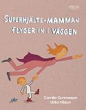 Cover for Superhjälte-mamman flyger in i väggen