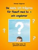 Cover for De bästa 123 frågorna för filosofi med barn och ungdomar: Med många bilder för gemensam eftertanke