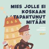 Cover for Pikku Kakkosen iltasatu: Mies jolle ei koskaan tapahtunut mitään