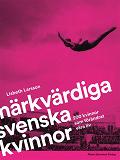 Cover for Märkvärdiga svenska kvinnor : 200 kvinnor som förändrat våra liv