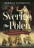 Cover for Sverige–Polen : 1000 år av krig och kärlek