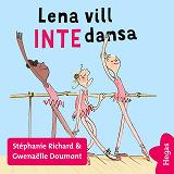 Cover for Vill INTE 1: Lena vill INTE dansa