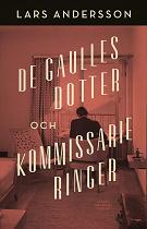 Cover for De Gaulles dotter och kommissarie Ringer