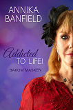 Cover for Addicted to life! Bakom masken