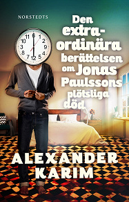 Cover for Den extraordinära berättelsen om Jonas Paulssons plötsliga död