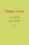 Cover for Se Skoga och sedan...