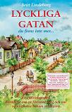 Cover for LYCKLIGA GATAN - Du finns inte mer En självbiografisk berättelse om en förlorad idyll och om verkligheten bakom schlagern