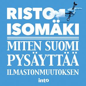 Cover for Miten Suomi pysäyttää ilmastonmuutoksen