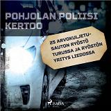 Cover for 25 Arvokuljetusauton ryöstö Turussa ja ryöstön yritys Liedossa