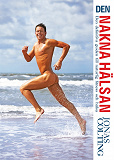 Cover for Den nakna hälsan : den definitiva guiden till naturlig fitness (Epub2)