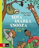 Cover for Sova, snarka, snooza : En trött bok om sömn