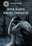 Cover for Öppna ögonen, Walter Liebknecht