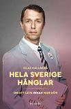 Cover for Hela Sverige hånglar : Om att leva innan man dör