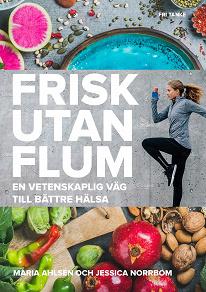 Cover for Frisk utan flum : En vetenskaplig väg till bättre hälsa
