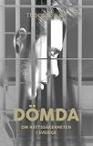 Cover for Dömda – om rättssäkerheten i Sverige