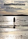 Cover for Ångesthantering: 50 tips att lindra ångest