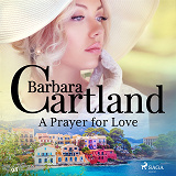 Cover for A Prayer for Love (Barbara Cartland's Pink Collection 98)