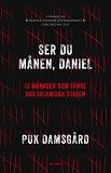 Cover for Ser du månen, Daniel? : 13 månader som fånge hos Islamiska staten
