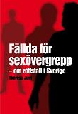Cover for Fällda för sexövergrepp – om rättsfall i Sverige