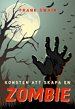 Cover for Konsten att skapa en zombie