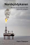 Cover for Nordsjödykaren : Roman om en yrkesresa från dröm till verklighet