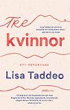 Cover for Tre kvinnor : ett reportage