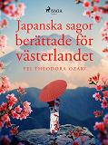 Cover for Japanska sagor berättade för västerlandet