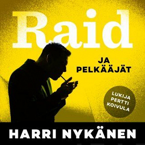 Cover for Raid ja pelkääjät