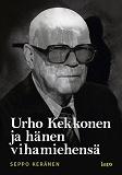 Cover for Urho Kekkonen ja hänen vihamiehensä