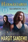 Cover for Skammens hus: Häxmästaren 11