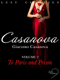 Cover for LUST Classics: Casanova Volume 2 - To Paris and Prison