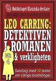 Cover for Leo Carring: Detektiven i romanen och verkligheten nr 4. Samling med tio texter om verkliga brott