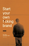 Cover for Start your own f*cking brand : om resan med Nudie Jeans