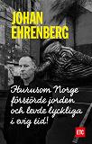Cover for Hurusom Norge förstörde jorden och levde lyckliga i evig tid!