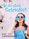 Cover for Är du glad, Gabrielle?