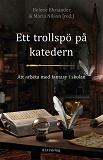 Cover for Ett trollspö på katedern : Att arbeta med fantasy i skolan