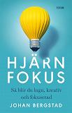 Cover for Hjärnfokus - Så blir du lugn, kreativ och fokuserad