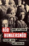 Cover for Röd hungersnöd : Stalins krig mot Ukraina