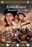 Cover for TudorRosen Kampen om makten