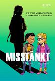 Cover for Misstänkt : Mia och Miriam