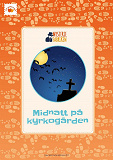 Cover for Midnatt på Kyrkogården: ett minidrama från Mysteriefabriken