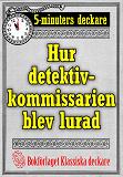 Cover for 5-minuters deckare. Hur detektivkommissarien blev lurad. Återutgivning av text från 1922